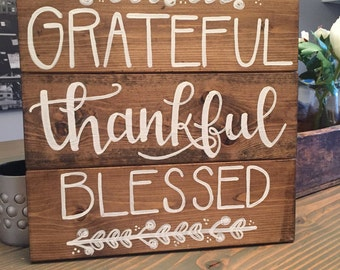 Hand Painted, Rustic, Grateful, Thankful, Blessed, Wood Sign
