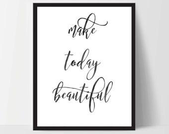 Wall Print Art, Make Today Beautiful, Quote, Inspirational Print Decor, Digital Art Print, Office Print, 8x10, Black, White, Motivation