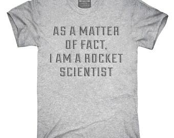 Actually I Am A Rocket Scientist T-Shirt, Hoodie, Tank Top, Gifts