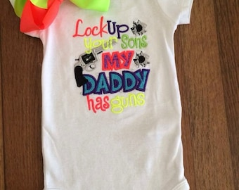Lock up your sons my daddy has guns shirt/onsie