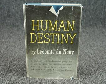 Human Destiny By Lucomte Du Nouy C. 1947