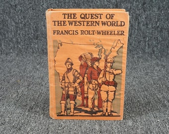 The Quest Of The Western World By Francis Rolt-Wheeler C.1921