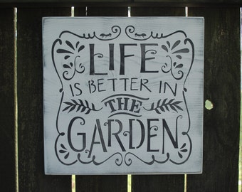 Life Is Better In The Garden...distressed | handpainted | rustic country | shabby chic | wooden sign