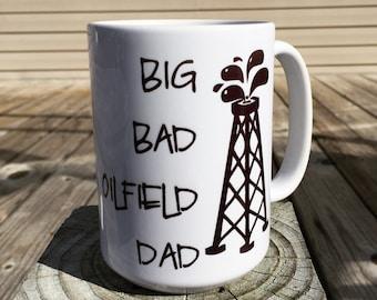Big bad oilfield dad coffee mug