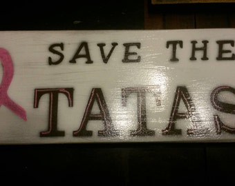 Save The Tatas Breast Cancer Awareness Sign