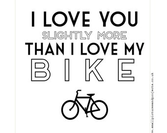 Cycling Card - I love you slightly more than I love my Bike OR you love your Bike