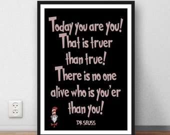 """Dr Seuss Quote -  """"Today you are you"""" inspirational quote. - Wall art poster motivation quote"""
