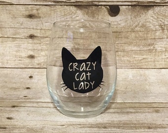 Crazy Cat Lady - Custom Cat Themed Stemless Wine Mug!