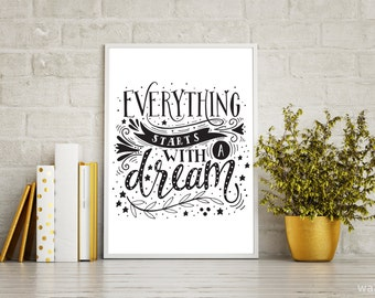 Black and White Quotes Wall Print, Everything starts with a dream Printable Wall Art, Nursery Print