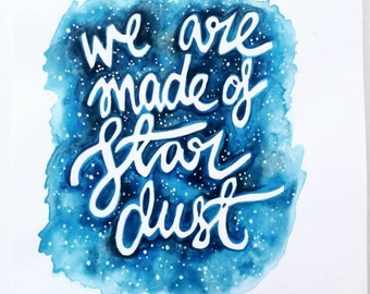 We are made of Star dust A6 print