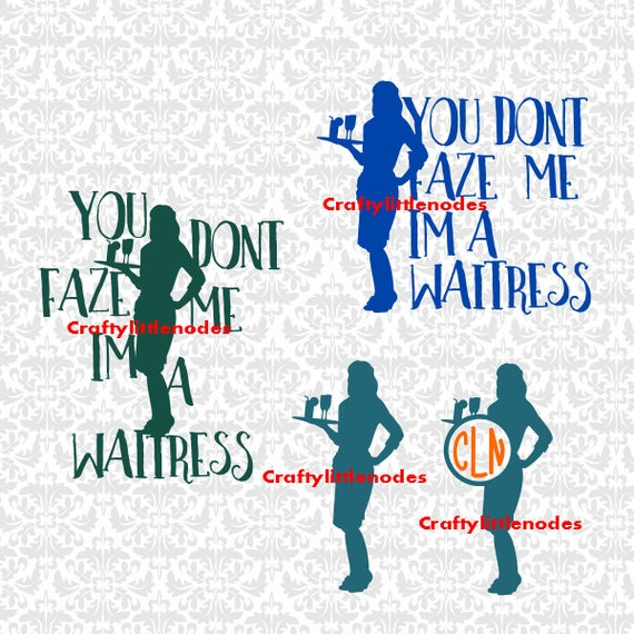 You Dont Faze Me Im A Waitress SVG STUDIO Ai EPS Scalable Vector Instant Download Commercial Use Cutting File Cricut Silhouette