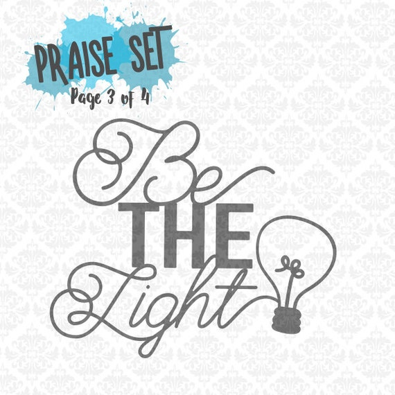 Be The Light Religious Bible Religion Christian SVG DXF Ai EPS Scalable Vector Instant Download Commercial Cutting File Cricut Silhouette