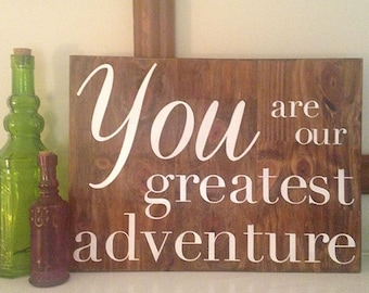 IN STOCK - Oak - You Are Our Greatest Adventure Sign / Board