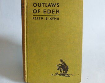 Outlaws of Eden by Peter B. Kyne 1930 Vintage Western Book