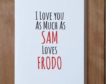 Sam and Frodo - Hobbit Love: Valentine's Day Card, Anniversary Card
