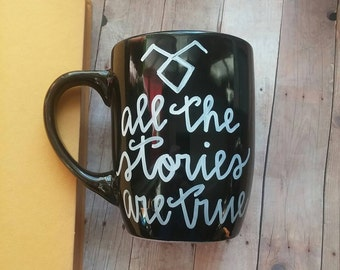 All The Stories Are True Mug, The Mortal Instruments, Rune Mug, Jace Herondale, Clary Fairchild, Shadowhunters, Book Quote Mug, Fandom Gift