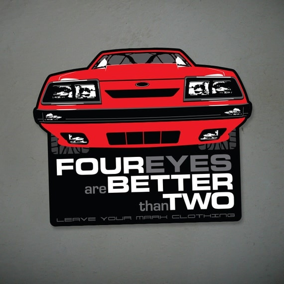 Four Eyes Are Better Than Two Ford Mustang Fox Body Decal