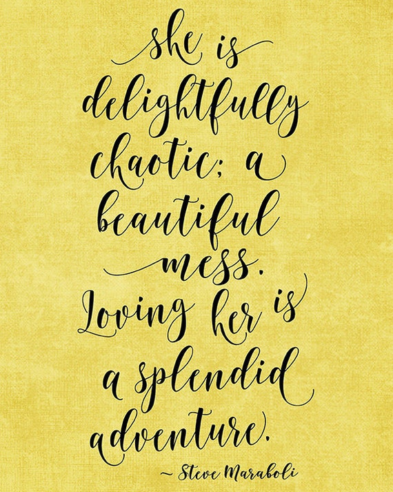SVG & PNG - She is delightfully chaotic: a beautiful mess. Loving her is a splendid adventure.