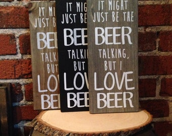 I love BEER wood sign