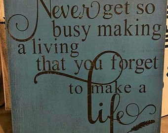 "Hand Painted 12""x12"" Wooden ""Forget to Make a Life"" Sign"