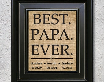 BEST PAPA EVER, Personalized Burlap Print for dad or Grandpa, Unique Gifts For Dad, Gift from kids, Father christmas Burlap Print -5Q