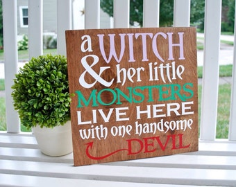 Wooden sign- A Witch and her little monsters wood sign.  Halloween decor, Halloween sign, hanging, signs, wood, wall decor, wooden, home.