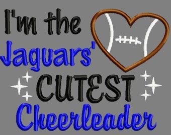 Buy 3 get 1 free!  I'm the Jaguars' cutest cheerleader applique embroidery design, football