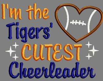 Buy 3 get 1 free!  I'm the Tigers' cutest cheerleader applique embroidery design, football