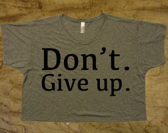 Workout Top - Don't Give Up - Screenprint - Women