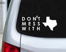Don't Mess with Texas Sticker (2x) Style 1 Decal For Indoor / Outdoor for Car, Window, Walls and More - 10 Year Guarantee