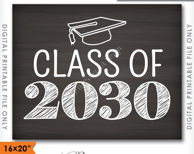 """Class of 2030 Sign, Graduation Party Decoration, 2030 Graduation Sign, High School, 8x10/16x20"""" Chalkboard Style Printable Instant Download"""