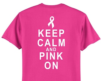 Breast Cancer Awareness Keep Calm And Pink On Short Sleeve T-Shirt.  Available In 3 Shades Of Pink