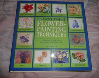 The Encyclopedia of Flower Painting Techniques by Sue Burton
