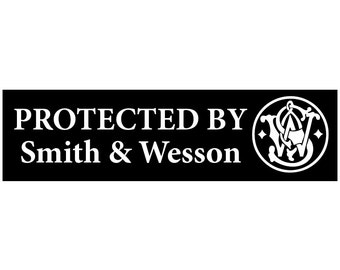 Protected by Smith and Wesson Decal Vinyl or Magnet Bumper Sticker