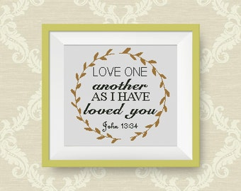 BUY 2, GET 1 FREE! Bible Verse Cross Stitch Pattern, pdf counted cross stitch pattern, Love One Another as I have loved you, #P161