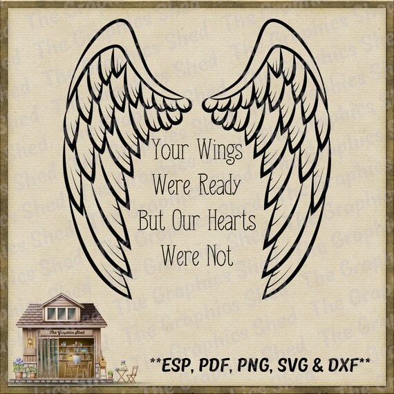 Your Wings Were Ready Cut Files Svg Dxf Png Eps & Pdf