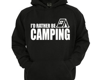 I'd Rather Be Camping Hoodie,sizes small- XL,black hoodie, Dad Hoodie, Camping hoodie