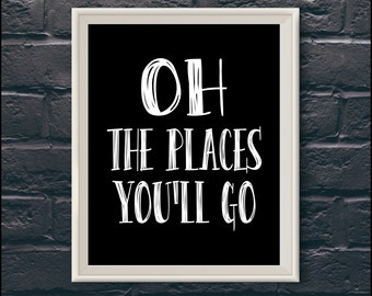 Oh the places you'll go Dr Seuss quote Black and White art Wall Art Home decor nursery quote Printable Art Printable Typography Print
