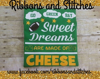 Sweet Dreams are Made of Cheese Green Bay Packers
