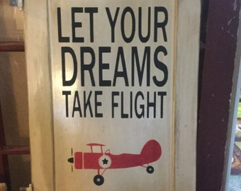 Let your Dreams Take Flight, wood sign