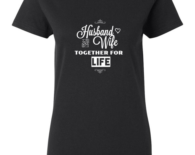 Husband & Wife Together For Life Womens T-shirt Christian Clothing