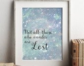 Not All Those Who Wander Are Lost Art Print, Printable Wall Art, Instant Download, Astronomy Art