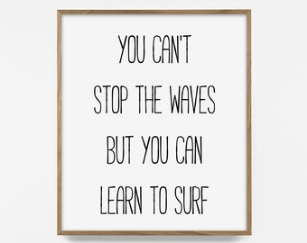you can't stop the wave, printable, inspirational surfing print, surfing décor, surf typography, word art, hand lettered wall, wave quote