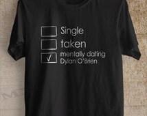 Mentally dating Dylan O'Brien shirt tshirt clothing unisex adult tee