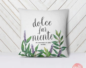 Dolce Far Niente The Sweetness Of Doing Nothing - Throw Pillow Case, Pillow Cover, Home Decor - TPC1042