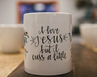 SALE! I love Jesus but I Cuss a Little coffee mug