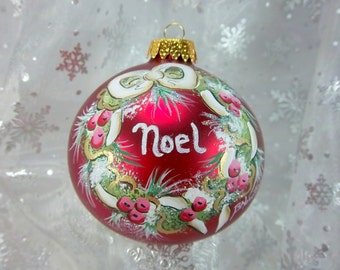 Noel, Hand-Painted Ornament, Christmas Wreath with Noel,  Red Glass, Free Inscription, Pine and Berries, Joyous Christmas, Ribbon Pine Snow