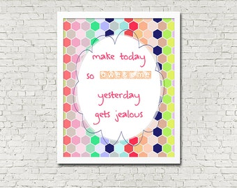 Make Today Awesome Quote PRINTABLE Wall Art Motivational Inspirational Colouful Tween Teen Bedroom Hallway Instant Download Poster Print
