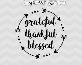 Grateful thankful blessed SVG, DXF, png Arrow Svg Files for Cutting Machines Cameo or Cricut downloads thanksgiving svg  Iron on Cabin decor