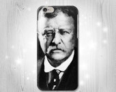 Theodore Roosevelt iPhone 6S 6 Plus 6+ SE 5 5S 5C 4 Htc One M8 M7 Samsung Galaxy S7 S6 Edge+ S5 S4 S3 mini Note 5 4 3 Case
